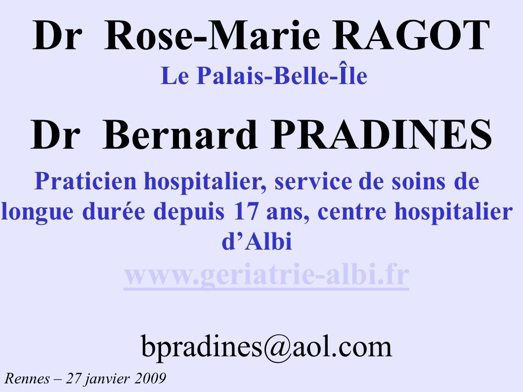 Dr Rose-Marie RAGOT Dr Bernard PRADINES
