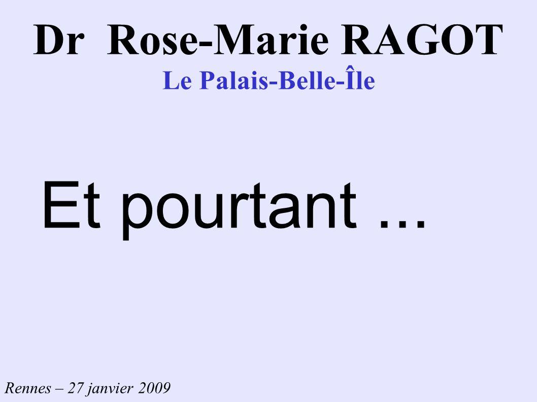 Dr Rose-Marie RAGOT Le Palais-Belle-Île Et pourtant ...