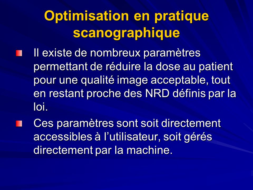Optimisation en pratique scanographique