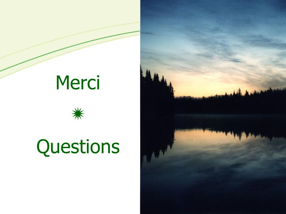 Merci  Questions