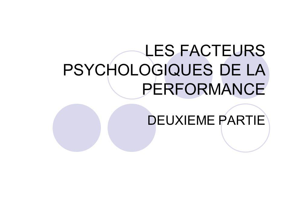 LES FACTEURS PSYCHOLOGIQUES DE LA PERFORMANCE