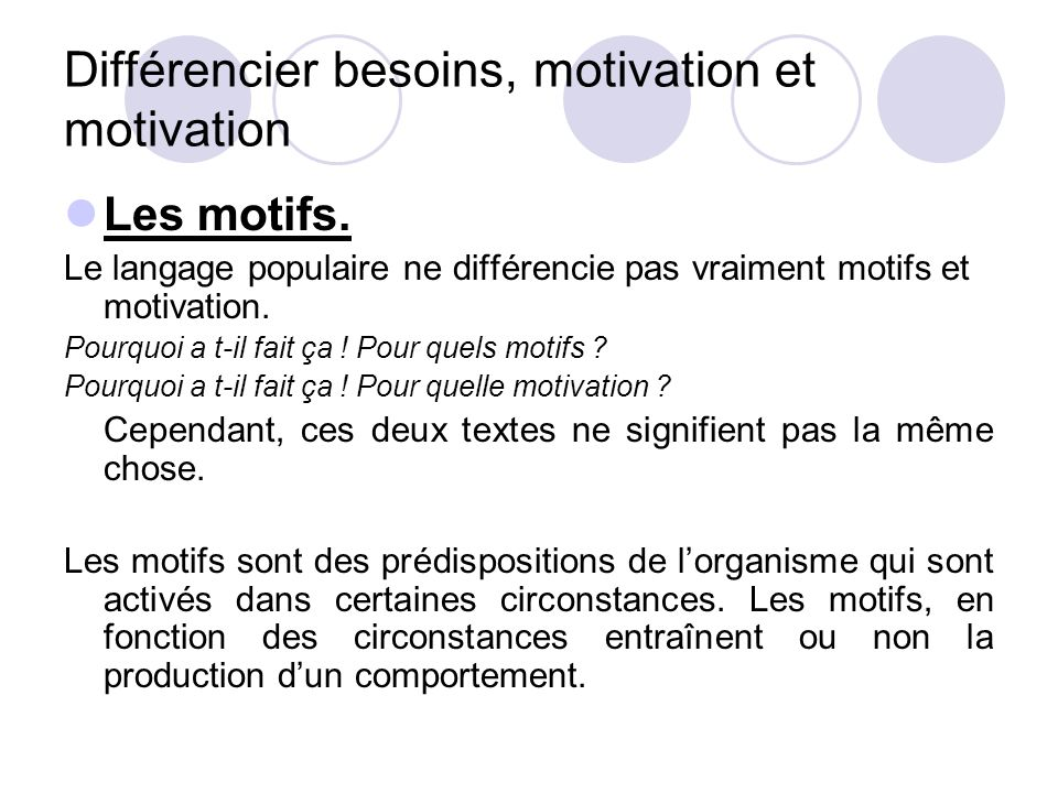 Différencier besoins, motivation et motivation