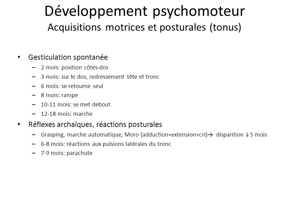 Développement psychomoteur Acquisitions motrices et posturales (tonus)