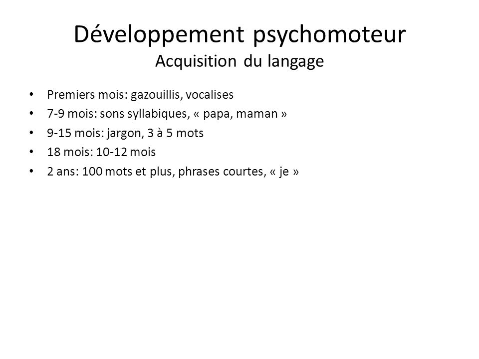 Développement psychomoteur Acquisition du langage
