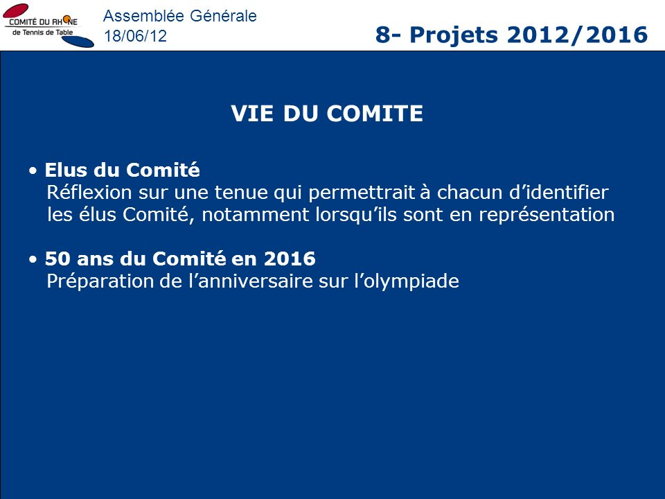 8- Projets 2012/2016 VIE DU COMITE Elus du Comité