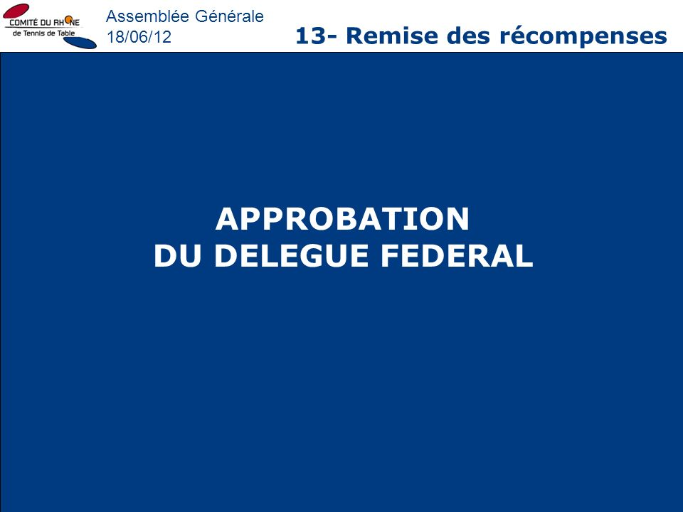 APPROBATION DU DELEGUE FEDERAL
