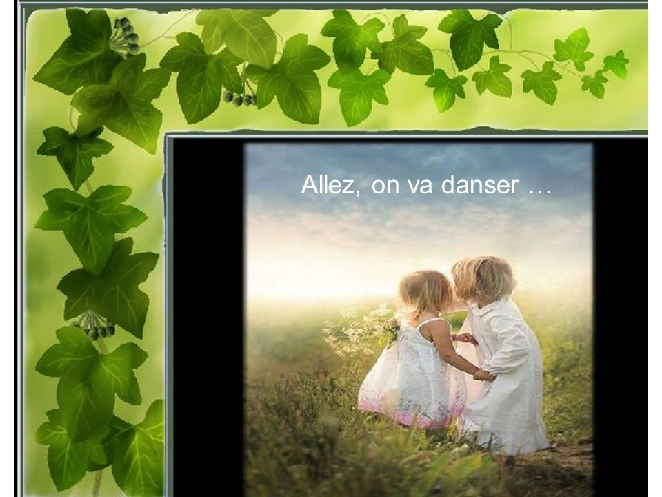 Allez, on va danser …