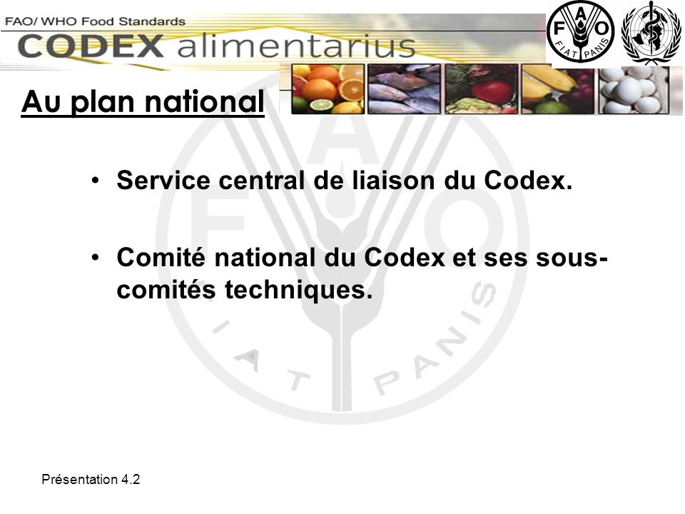 Au plan national Service central de liaison du Codex.