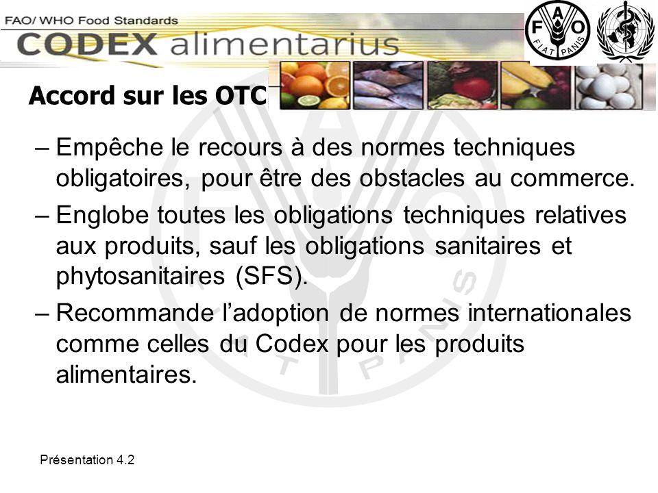 Accord sur les OTC Empêche le recours à des normes techniques obligatoires, pour être des obstacles au commerce.