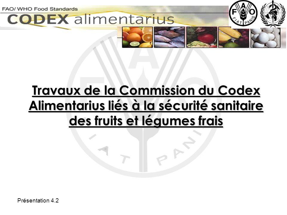 Travaux de la Commission du Codex Alimentarius liés à la sécurité sanitaire des fruits et légumes frais