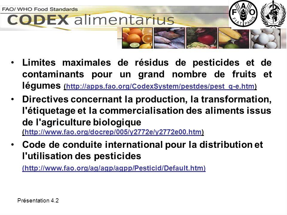 Limites maximales de résidus de pesticides et de contaminants pour un grand nombre de fruits et légumes (http://apps.fao.org/CodexSystem/pestdes/pest_q-e.htm)