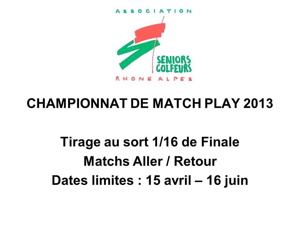 CHAMPIONNAT DE MATCH PLAY 2013 Tirage au sort 1/16 de Finale
