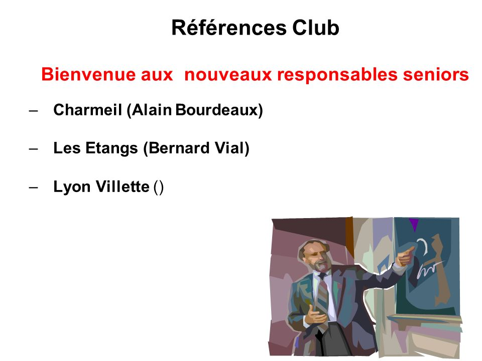 Références Club Bienvenue aux nouveaux responsables seniors