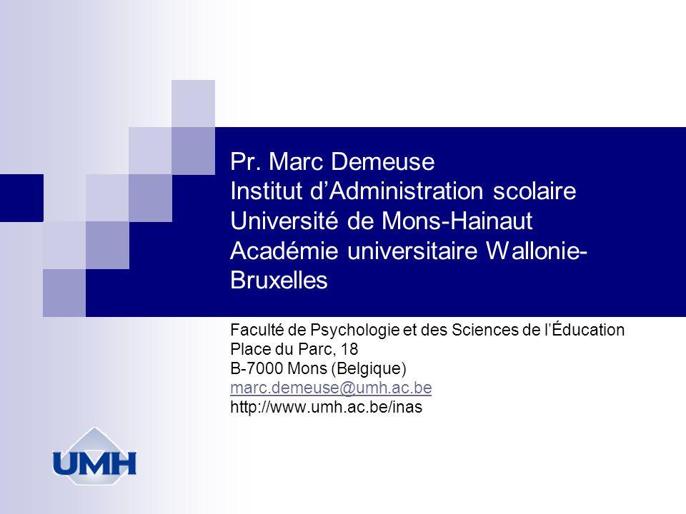 Pr. Marc Demeuse Institut d'Administration scolaire Université de Mons-Hainaut Académie universitaire Wallonie-Bruxelles