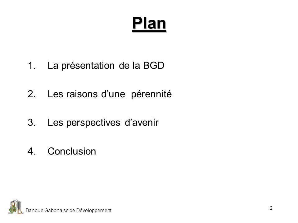 Plan La présentation de la BGD Les raisons d'une pérennité