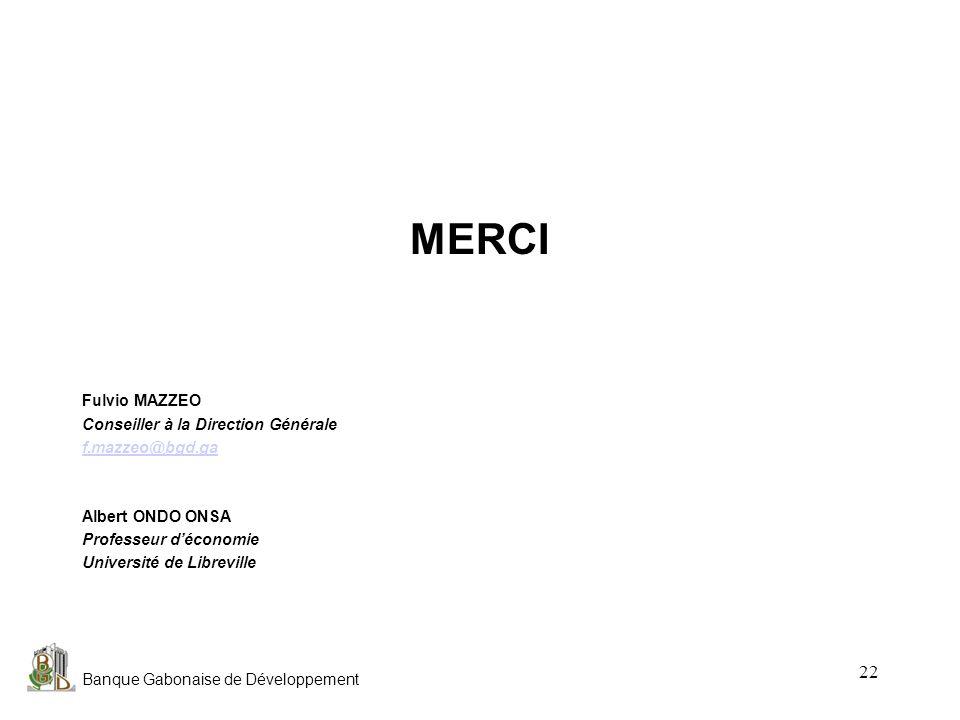 MERCI Fulvio MAZZEO Conseiller à la Direction Générale f.mazzeo@bgd.ga