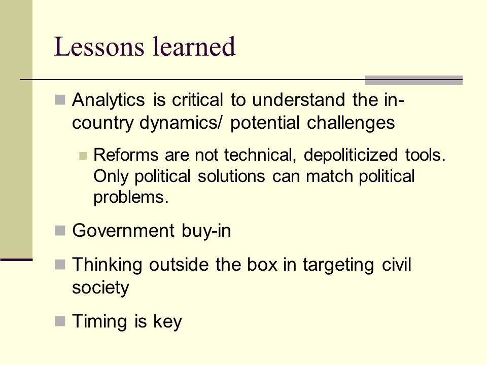 Lessons learned Analytics is critical to understand the in-country dynamics/ potential challenges.