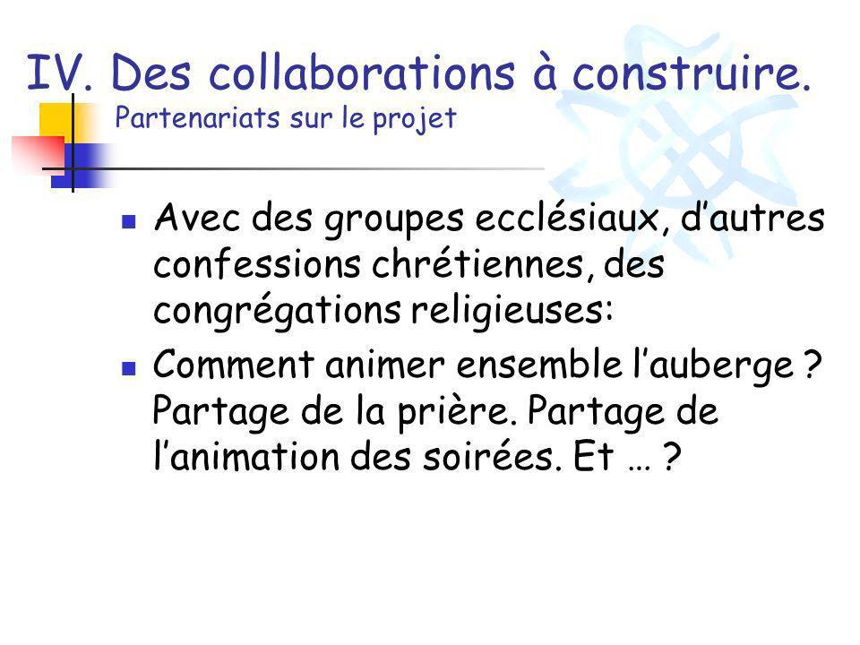 IV. Des collaborations à construire. Partenariats sur le projet