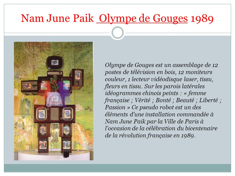 Nam June Paik Olympe de Gouges 1989