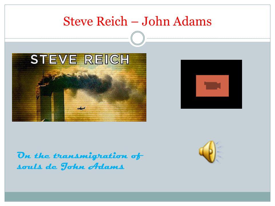 Steve Reich – John Adams