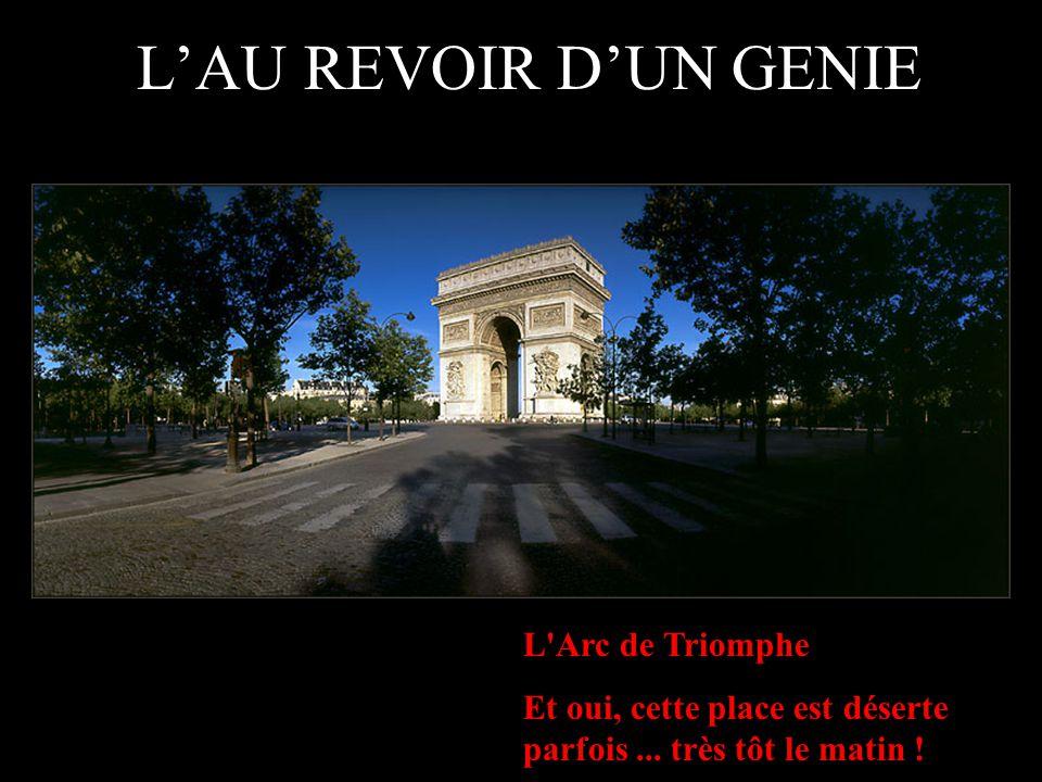 L'AU REVOIR D'UN GENIE L Arc de Triomphe