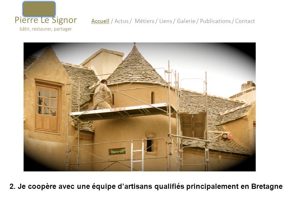 Pierre Le Signor bâtir, restaurer, partager