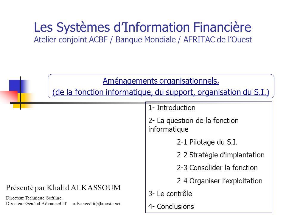 Les Systèmes d'Information Financière Atelier conjoint ACBF / Banque Mondiale / AFRITAC de l'Ouest