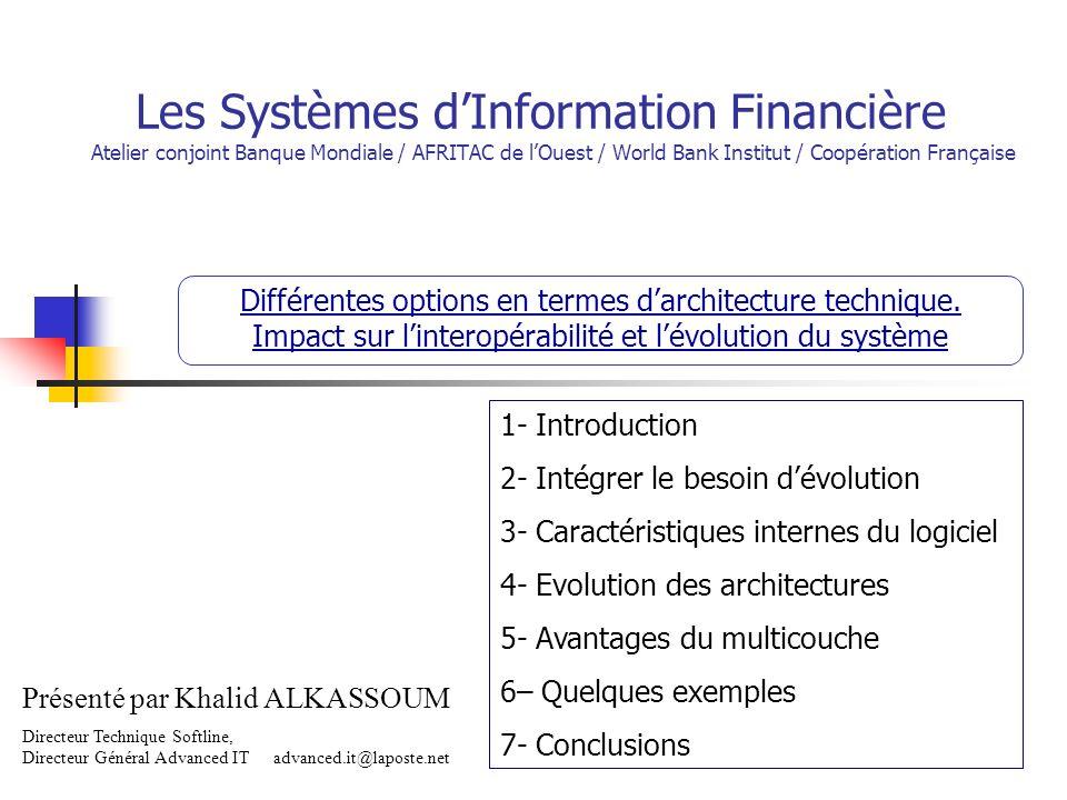 Les Systèmes d'Information Financière Atelier conjoint Banque Mondiale / AFRITAC de l'Ouest / World Bank Institut / Coopération Française