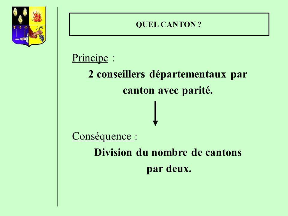 2 conseillers départementaux par Division du nombre de cantons