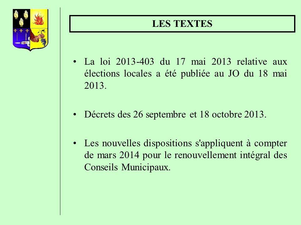LES TEXTES La loi 2013-403 du 17 mai 2013 relative aux élections locales a été publiée au JO du 18 mai 2013.