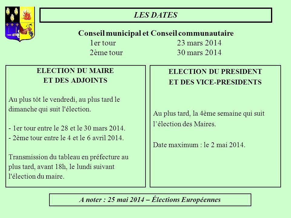 ET DES VICE-PRESIDENTS A noter : 25 mai 2014 – Élections Européennes