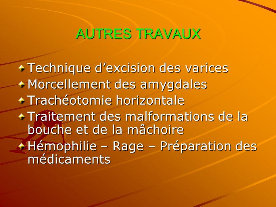 AUTRES TRAVAUX Technique d'excision des varices
