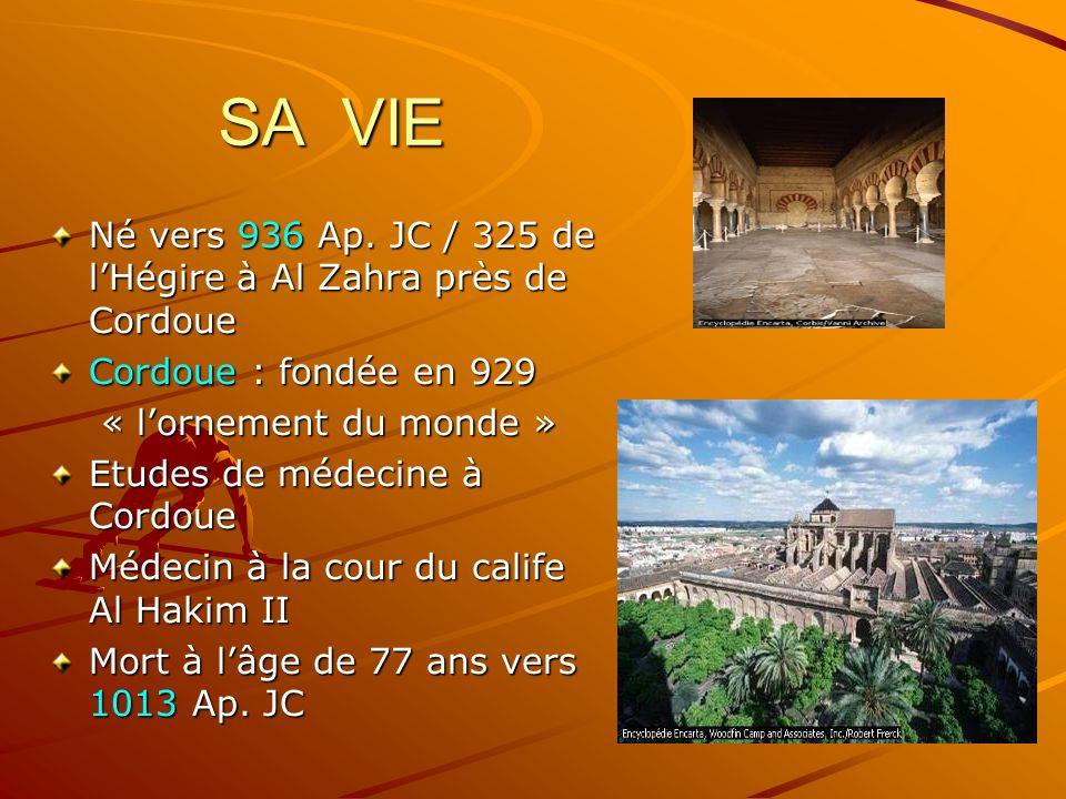 SA VIE Né vers 936 Ap. JC / 325 de l'Hégire à Al Zahra près de Cordoue