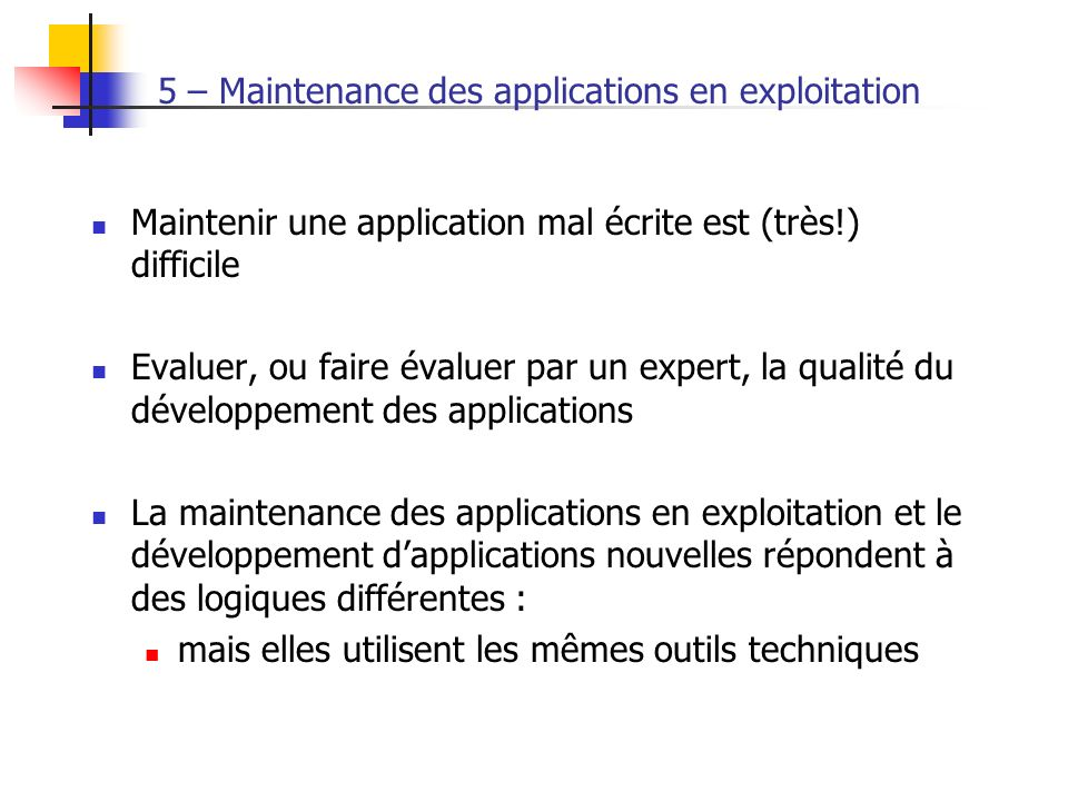 5 – Maintenance des applications en exploitation