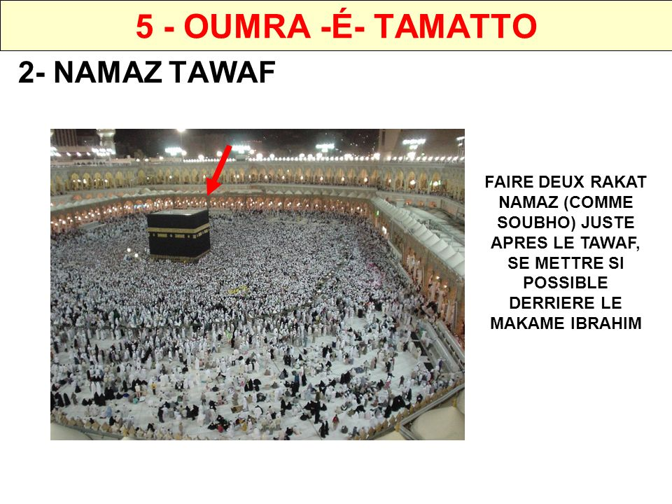 5 - OUMRA -É- TAMATTO 2- NAMAZ TAWAF