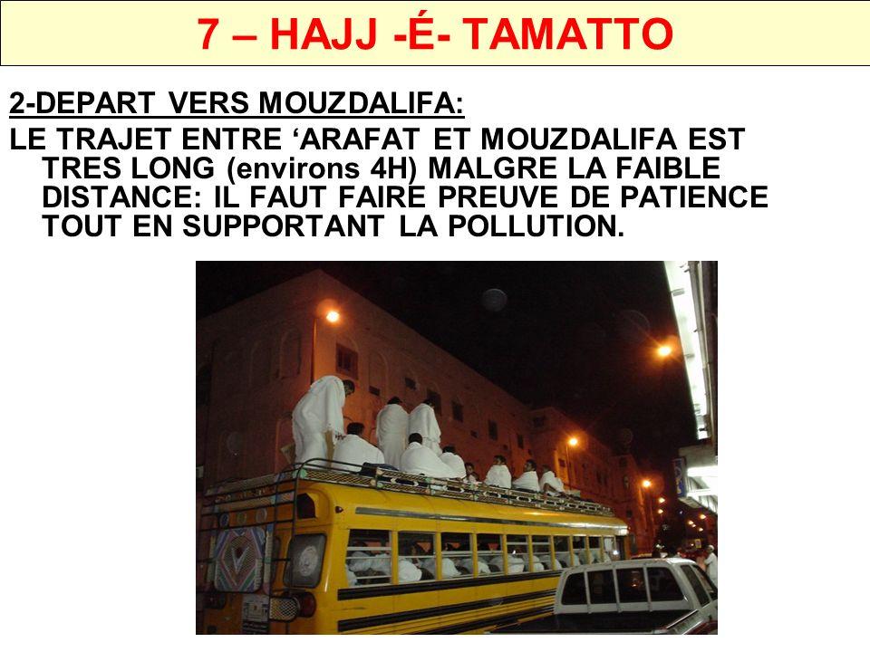 7 – HAJJ -É- TAMATTO 2-DEPART VERS MOUZDALIFA: