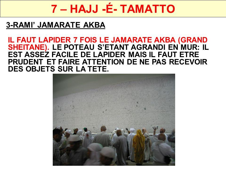 7 – HAJJ -É- TAMATTO 3-RAMI' JAMARATE AKBA