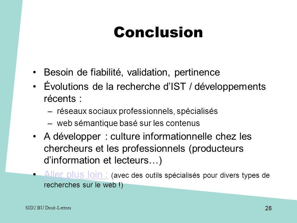 Conclusion Besoin de fiabilité, validation, pertinence