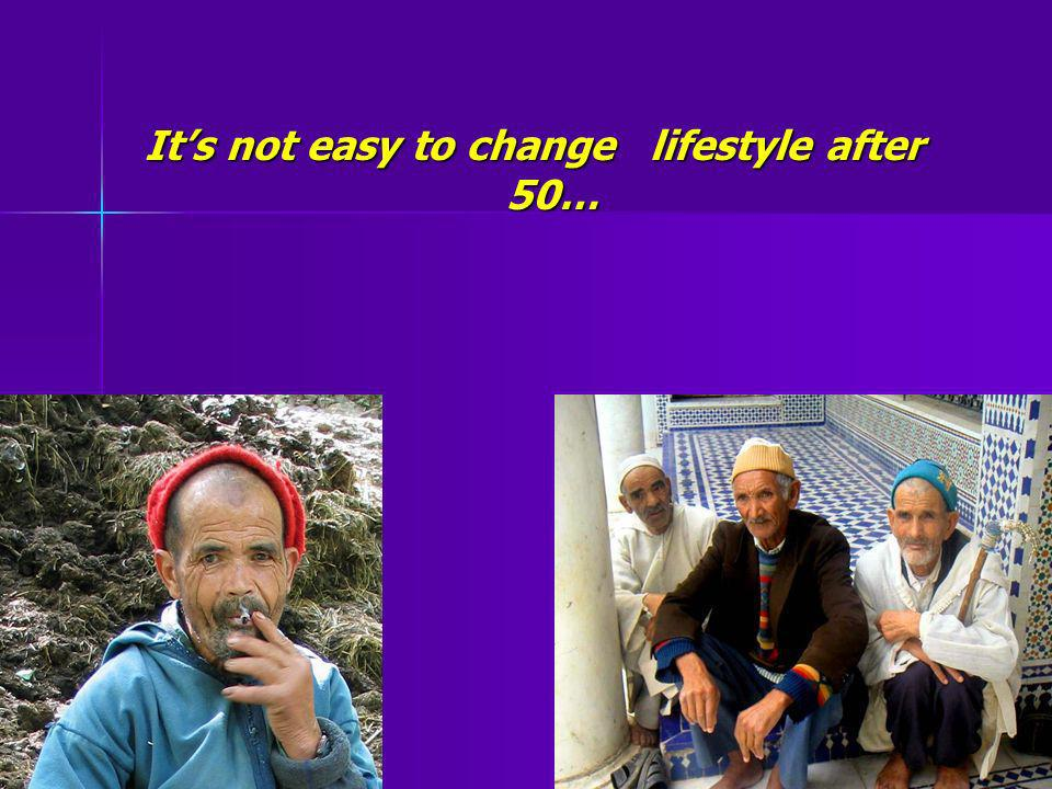 It's not easy to change lifestyle after 50…