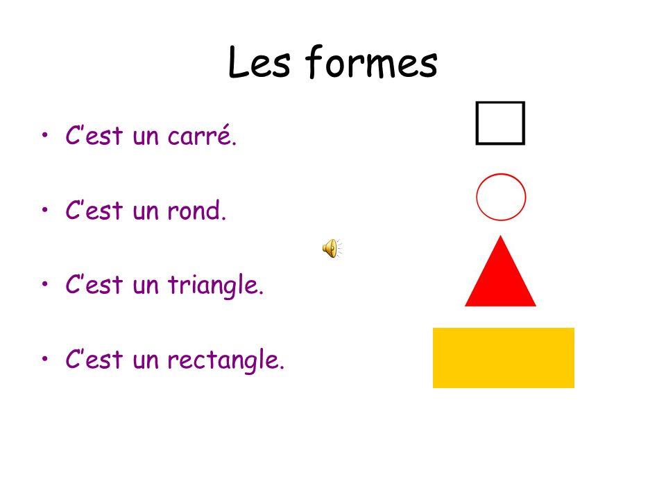 Les formes C'est un carré. C'est un rond. C'est un triangle.