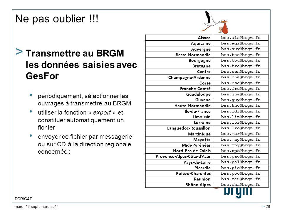 Ne pas oublier !!! Transmettre au BRGM les données saisies avec GesFor