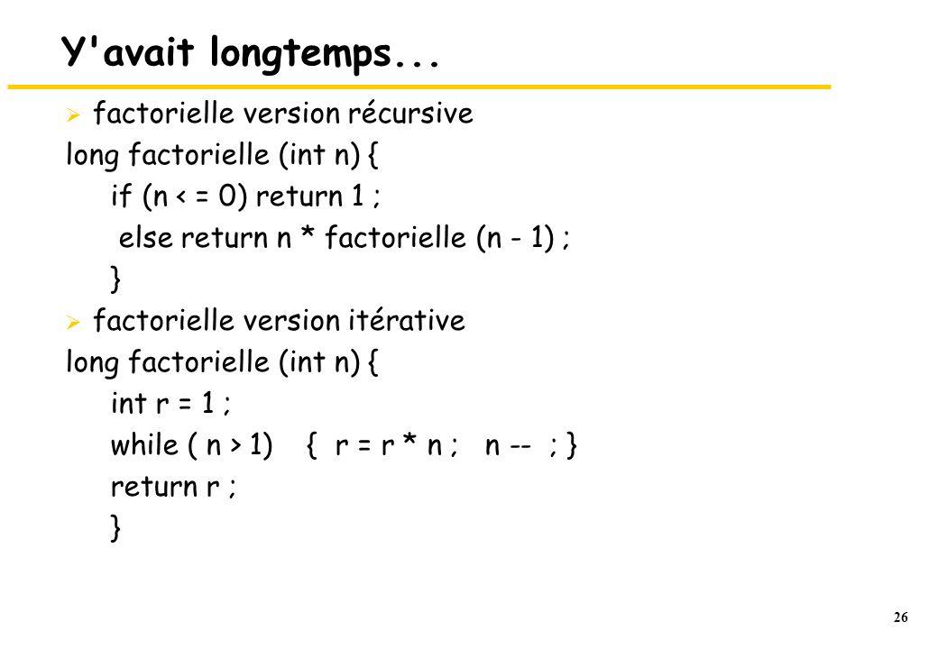 Y avait longtemps... factorielle version récursive