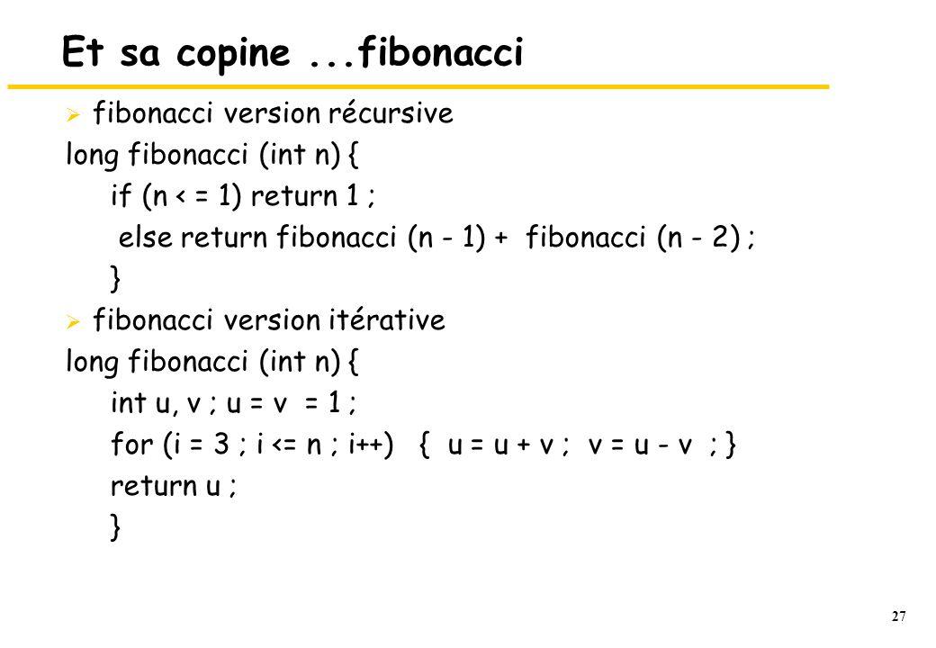 Et sa copine ...fibonacci fibonacci version récursive