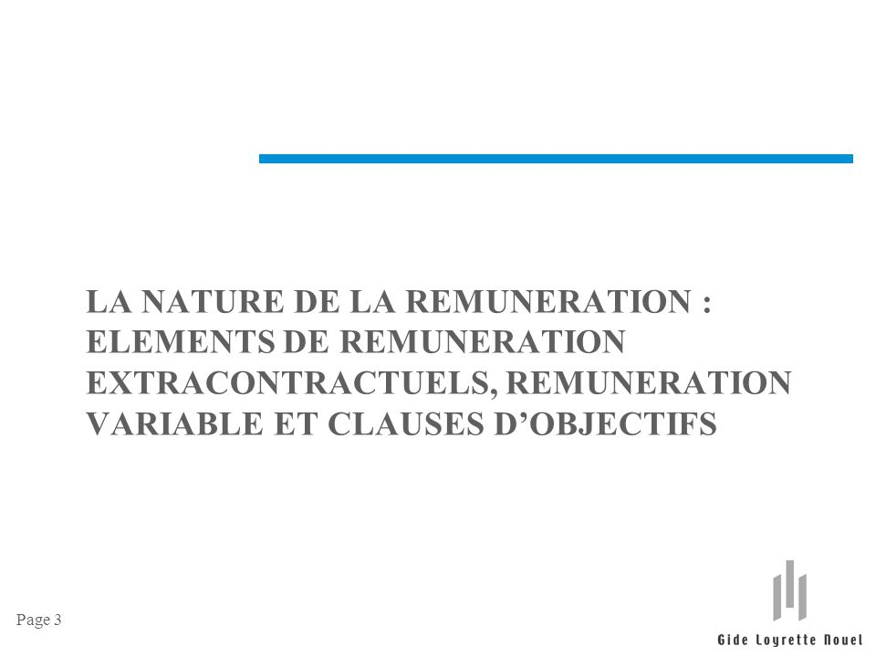 LA NATURE DE LA REMUNERATION : ELEMENTS DE REMUNERATION EXTRACONTRACTUELS, REMUNERATION VARIABLE ET CLAUSES D'OBJECTIFS