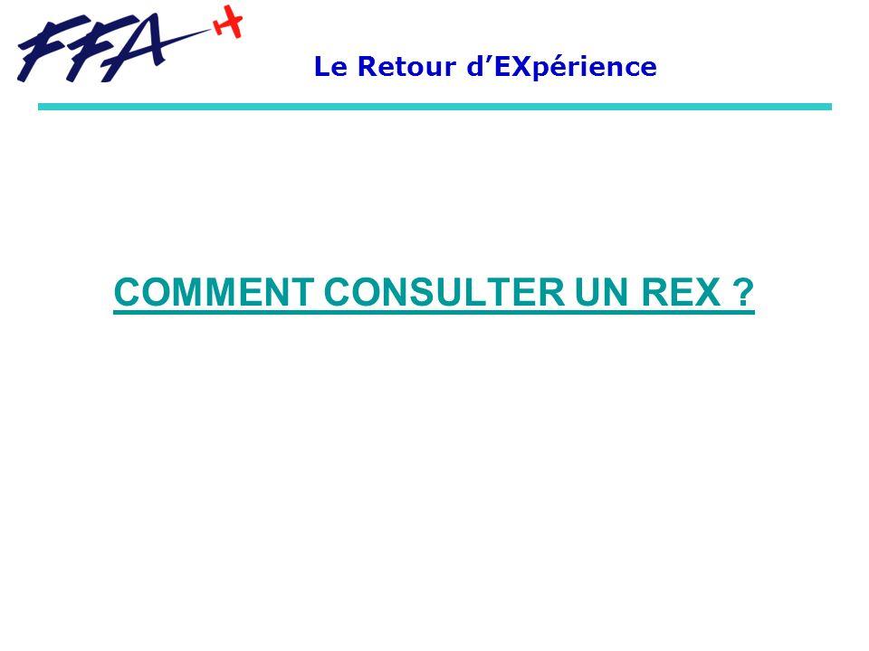 Le Retour d'EXpérience COMMENT CONSULTER UN REX
