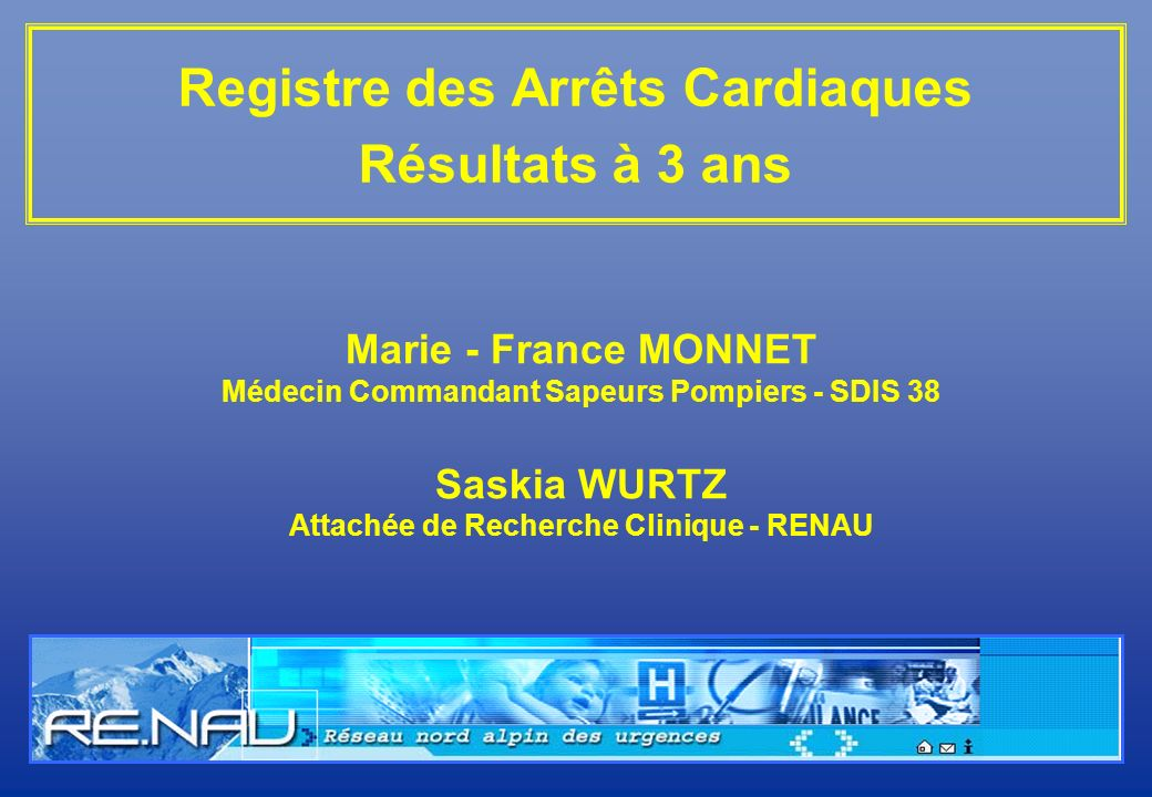 Registre des Arrêts Cardiaques Résultats à 3 ans