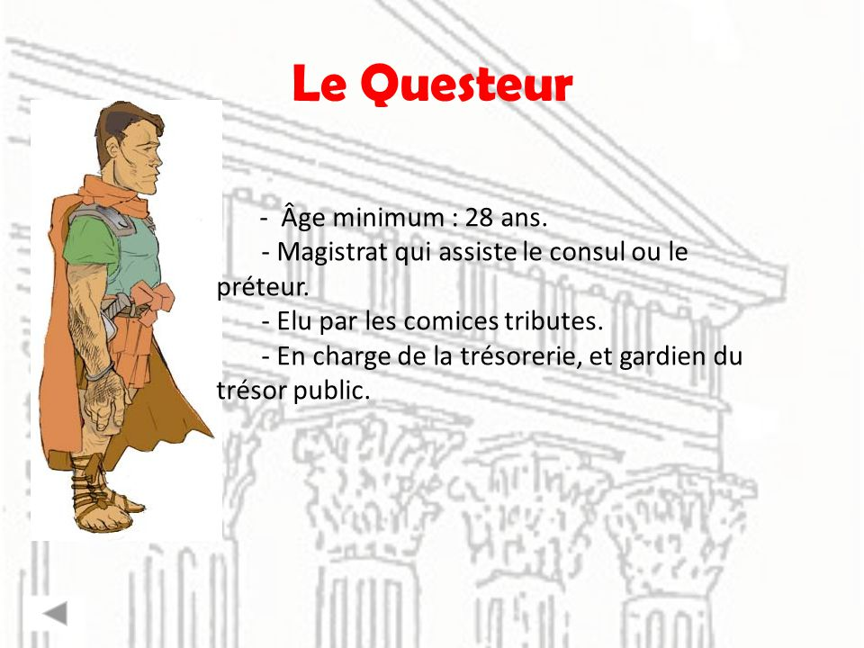Le Questeur - Âge minimum : 28 ans.