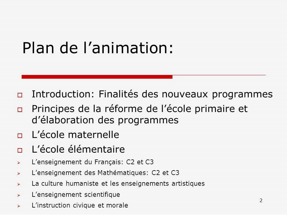 Plan de l'animation: Introduction: Finalités des nouveaux programmes