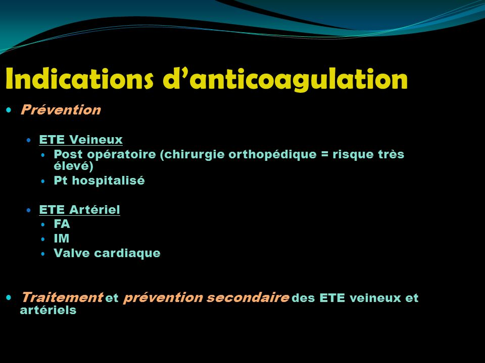 Indications d'anticoagulation