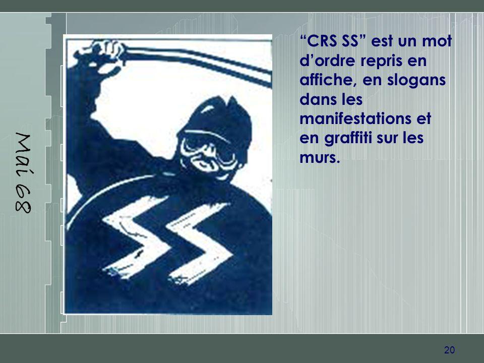 Mai 68 CRS SS est un mot d'ordre repris en affiche, en slogans dans les manifestations et en graffiti sur les murs.